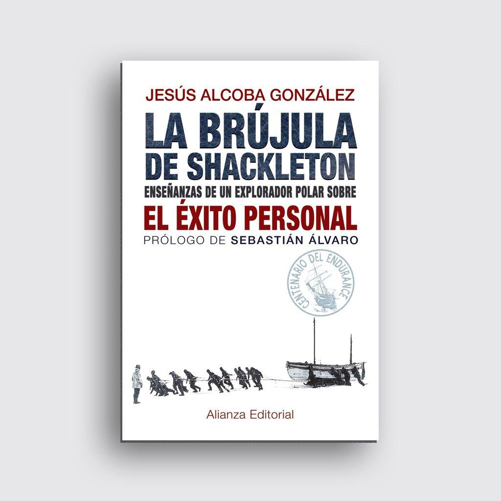 Libros sobre motivación personal 'La brújula de Shackleton' de Jesús Alcoba González